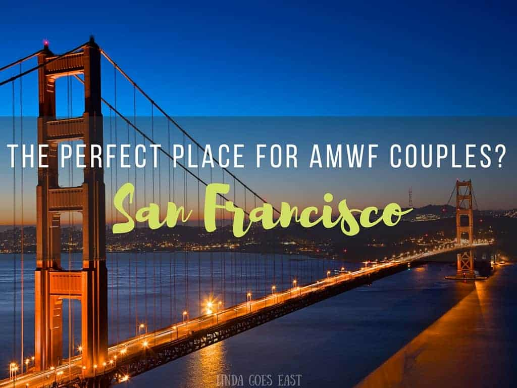 The Perfect Place For AMWF Couples   Linda Goes East